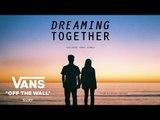 Vans Presents Dreaming Together feat. Tomas Hermes   Surf   VANS