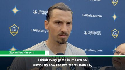LAFC need to suffer Zlatan - Ibrahimovic ready for derby