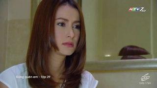 Phim Dung Quen Em Tap 29 Long Tieng HTV Phim Thai Lan