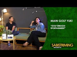 #MainGolfYuk: Golf Sebagai Sportainment [Bagian 3]