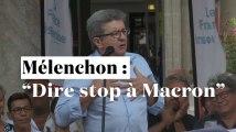 """Mélenchon : """"Dire stop à Macron"""""""