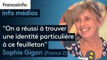 """Info médias : """"On a essayé de refléter la France d'aujourd'hui, de la société dans ses fondements"""" Sophie Gigon"""