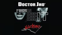 Doctor Jhò - KEEP KEEP KEEP IT - feat Biggaspano & Dopneeh