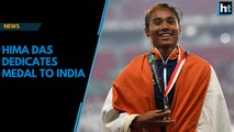 """""""I dedicate my medal to India and to people of Assam"""", says Hima Das"""