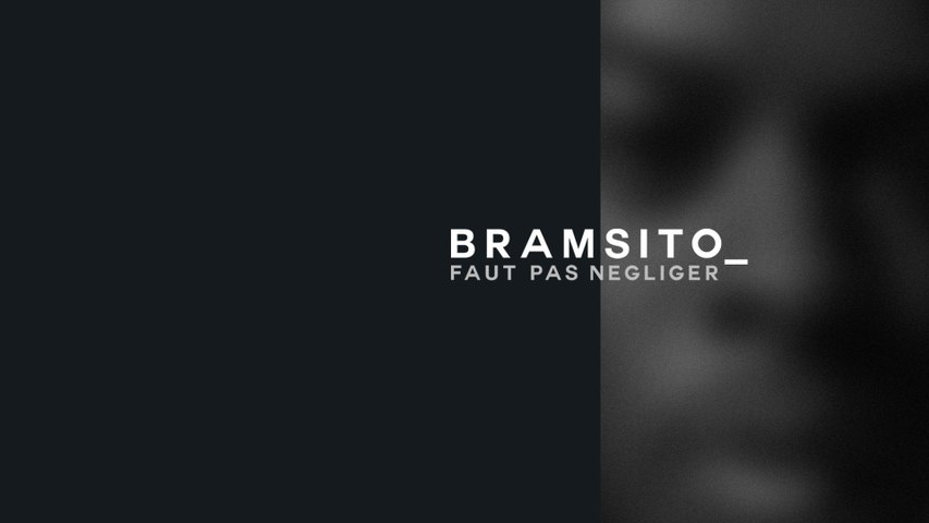 Bramsito - Faut pas négliger