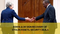 Kenya and UK sign recovery of stolen assets, security deals
