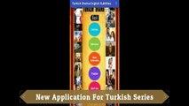 New Turkish Drama Application for seeires Turkish