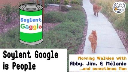 Soylent Google is People