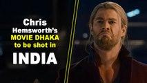 Chris Hemsworth to star in 'Dhaka'