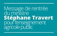 Message de rentrée du ministre Stéphane Travert pour l'enseignement agricole public