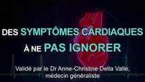 Maladie cardiaque : 3 symptômes à ne pas négliger