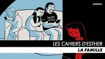 LES CAHIERS D'ESTHER - Episode 1 : La famille