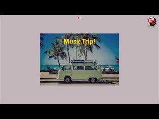 Kompilasi Terkini MUSIC TRIP