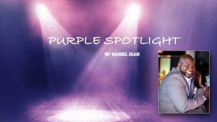 PURPLE SPOTLIGHT w/ DANIEL JEAN