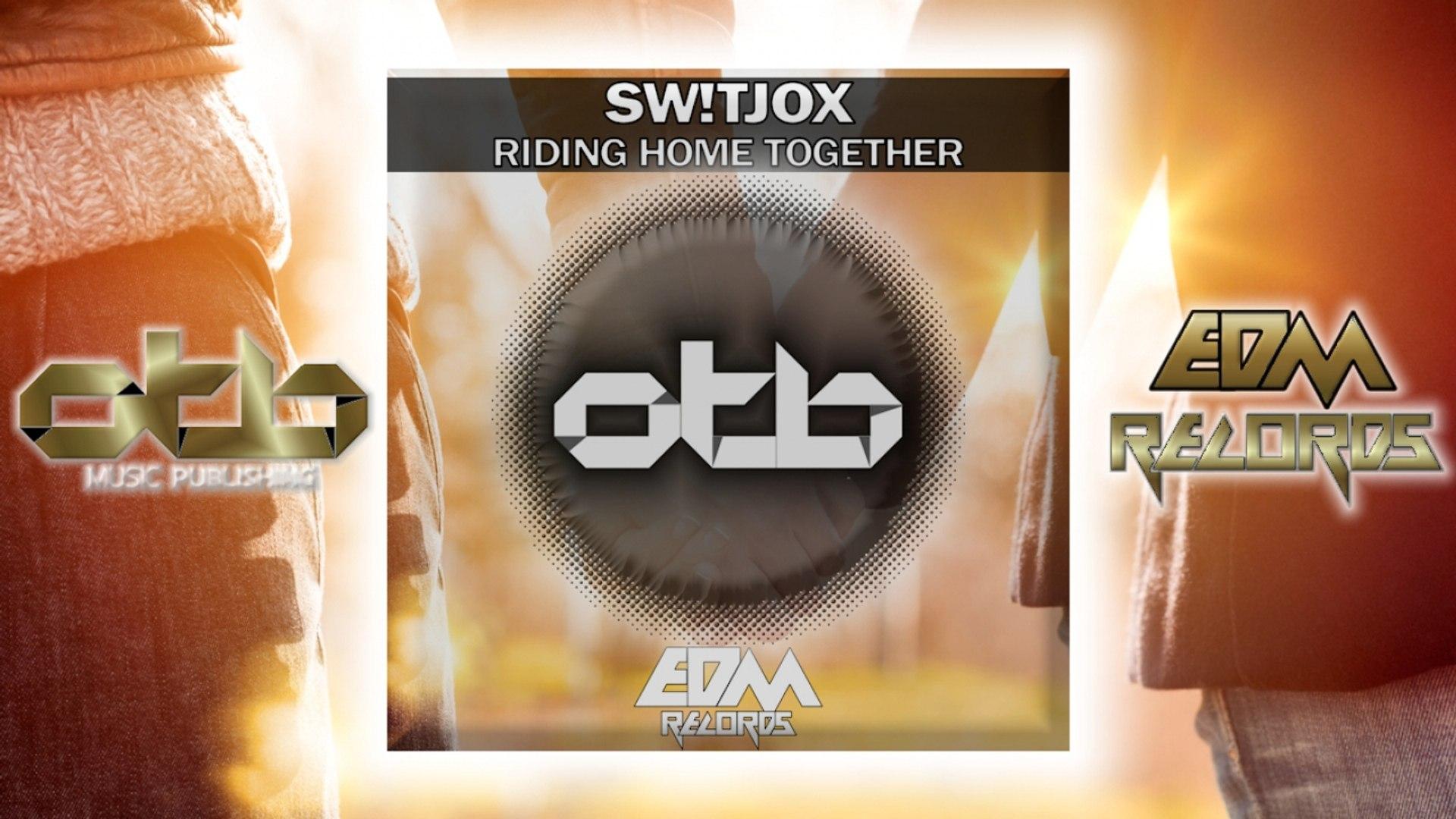 Sw!tjox - Riding Home Together - [EDM 2018]