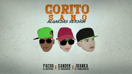 Corito Sano [Alqaedas Version] - Pacho, Xander, Juanka