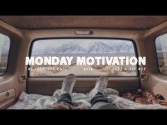 Monday Motivation 2 Jazz Hop Hip Hop Chillhop