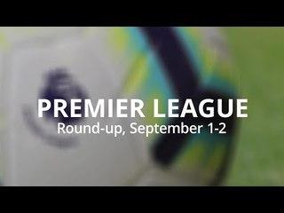 Premier League Round-Up - September 1-2 - Manchester United Return To Their Winning Ways