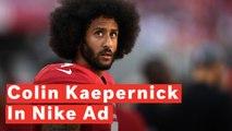 Nike Ad Featuring Colin Kaepernick Sparks Fury