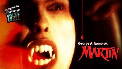 13 O'Clock Movie Retrospective: Martin