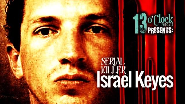 13 O'Clock Episode 99: Serial Killer Israel Keyes - Part 1