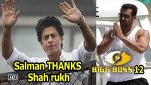 "Salman THANKS Shah rukh for giving him ""BIGG BOSS"""