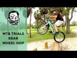 How to rear wheel hop pedal/kick a trials bike - MTB Trials for beginners