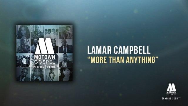 Lamar Campbell & Spirit Of Praise - More Than Anything
