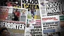 Le maillot des Bleus interdit à Louis-II, Toni Kroos reprend Leroy Sané de volée
