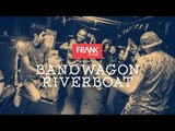 FRANK Presents: Bandwagon Riverboat II - The Official Aftermovie