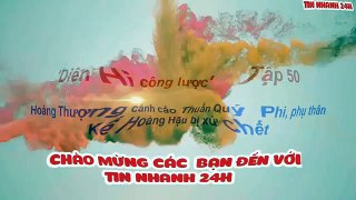 Dien hi cong luoc Tap 50 Hoang Thuong canh cao Th