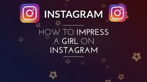 How to Impress a girl on Instagram - Impress unknown girl