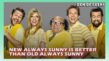 New Always Sunny Is Better Than The Old Always Sunny