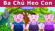 Ba Chú Heo Con - Chuyen co tich - Truyện cổ tích - Truyện cổ tích việt nam
