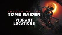 Shadow of the Tomb Raider - Des environnements éclatants