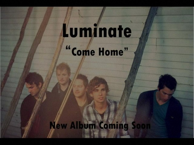 Luminate - Come Home
