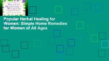 Popular Herbal Healing for Women: Simple Home Remedies for Women of All Ages