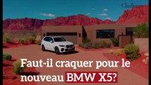 Faut-il craquer pour le nouveau BMW X5?