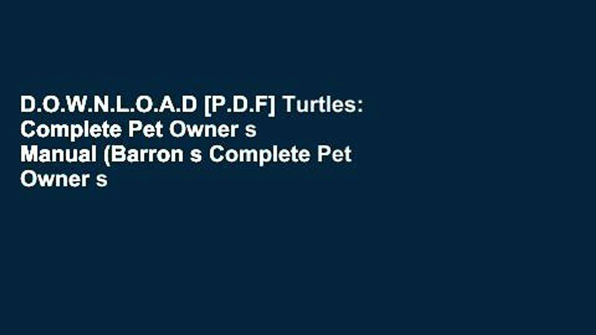 D.O.W.N.L.O.A.D [P.D.F] Turtles: Complete Pet Owner s Manual (Barron s Complete Pet Owner s