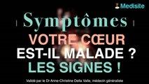 Votre coeur est-il en danger : les symptômes à ne pas laisser passer
