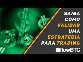 Aprenda como validar uma estratégia para trading