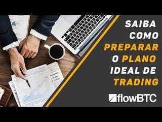 Saiba como preparar o plano ideal para o seu trading