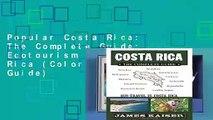 Popular Costa Rica: The Complete Guide: Ecotourism in Costa Rica (Color Travel Guide)