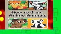 F.R.E.E [D.O.W.N.L.O.A.D] How to draw Anime Animals: Learn to Draw Cute Cartoon Animals (Simple
