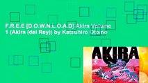 F.R.E.E [D.O.W.N.L.O.A.D] Akira Volume 1 (Akira (del Rey)) by Katsuhiro Otomo