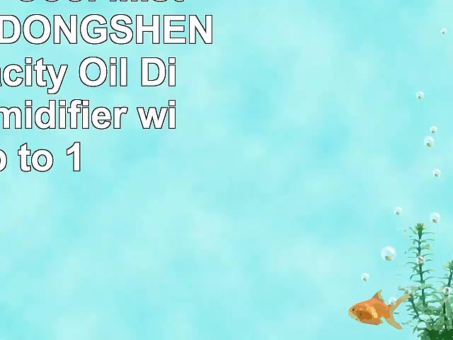 Ultrasonic Cool Mist Humidifier DONGSHEN 17L Capacity Oil Diffuser Humidifier with up to