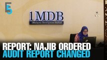 EVENING 5: Najib ordered 1MDB report amended: Report