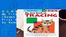 D.O.W.N.L.O.A.D [P.D.F] My First Book of Tracing (Kumon Workbooks) (My First Book - Kumon) by Kumon