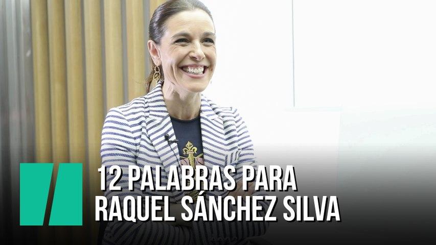 12 palabras para Raquel Sánchez Silva