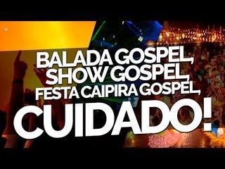 Balada gospel, show gospel, arraial gospel, cuidado! - Bispa Cléo